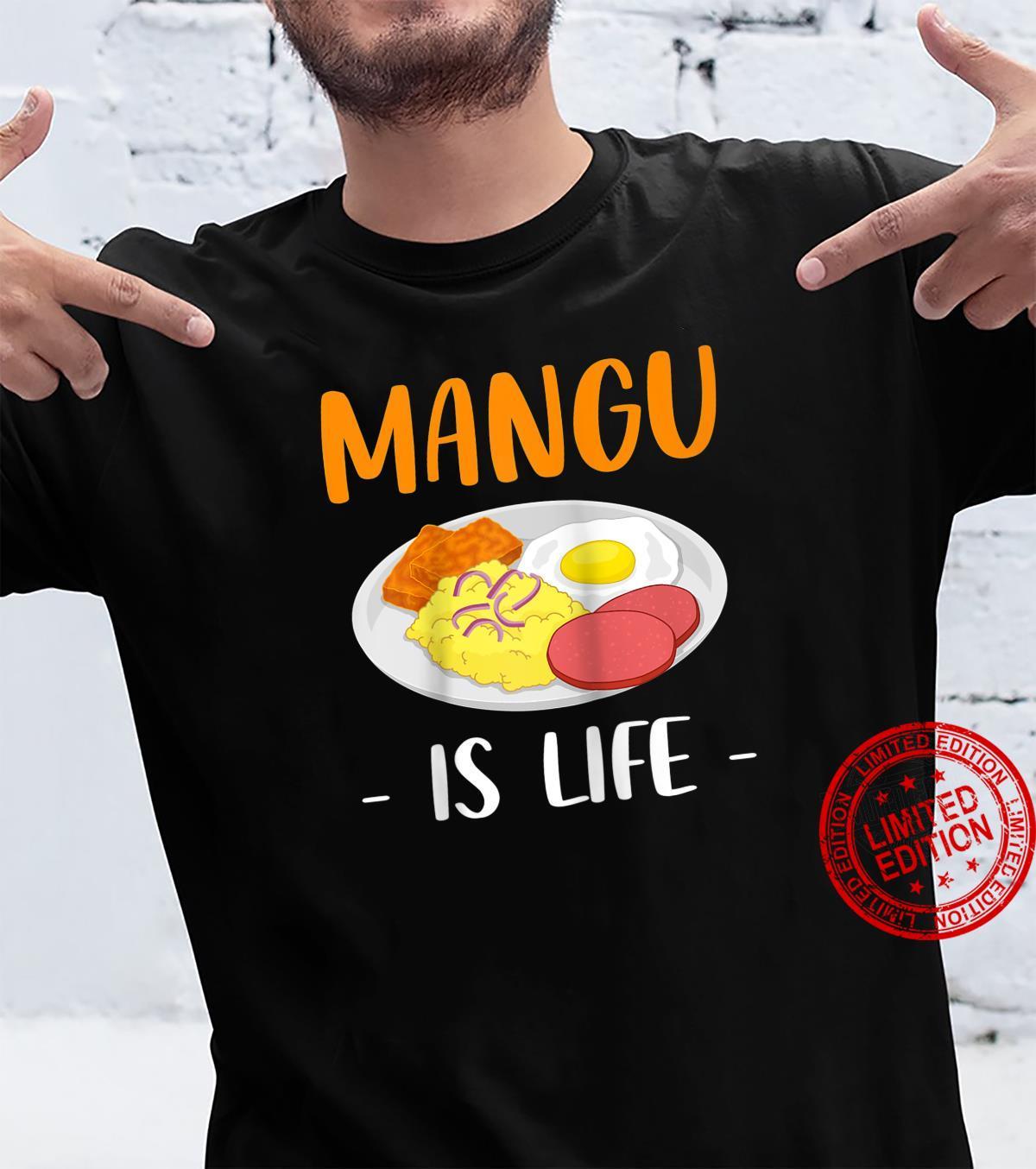 Life Dominican Republic Food Mangu Shirt
