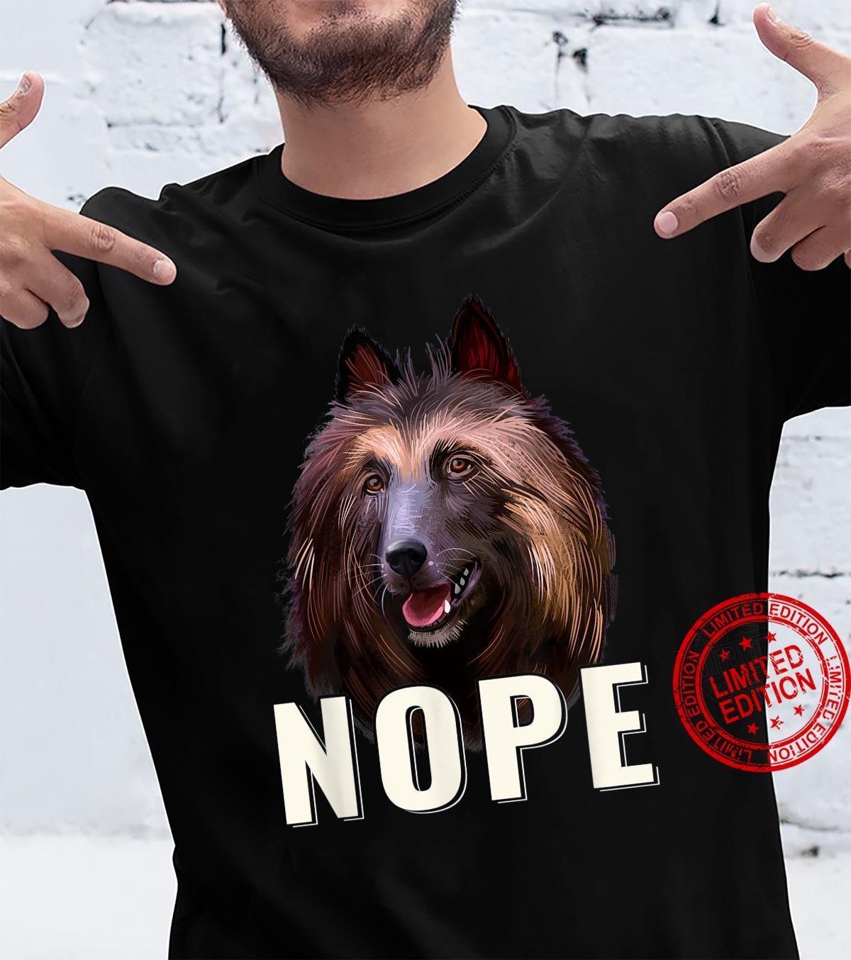 Nope Lazy BelgianTervuren Dog Pet Owner Shirt