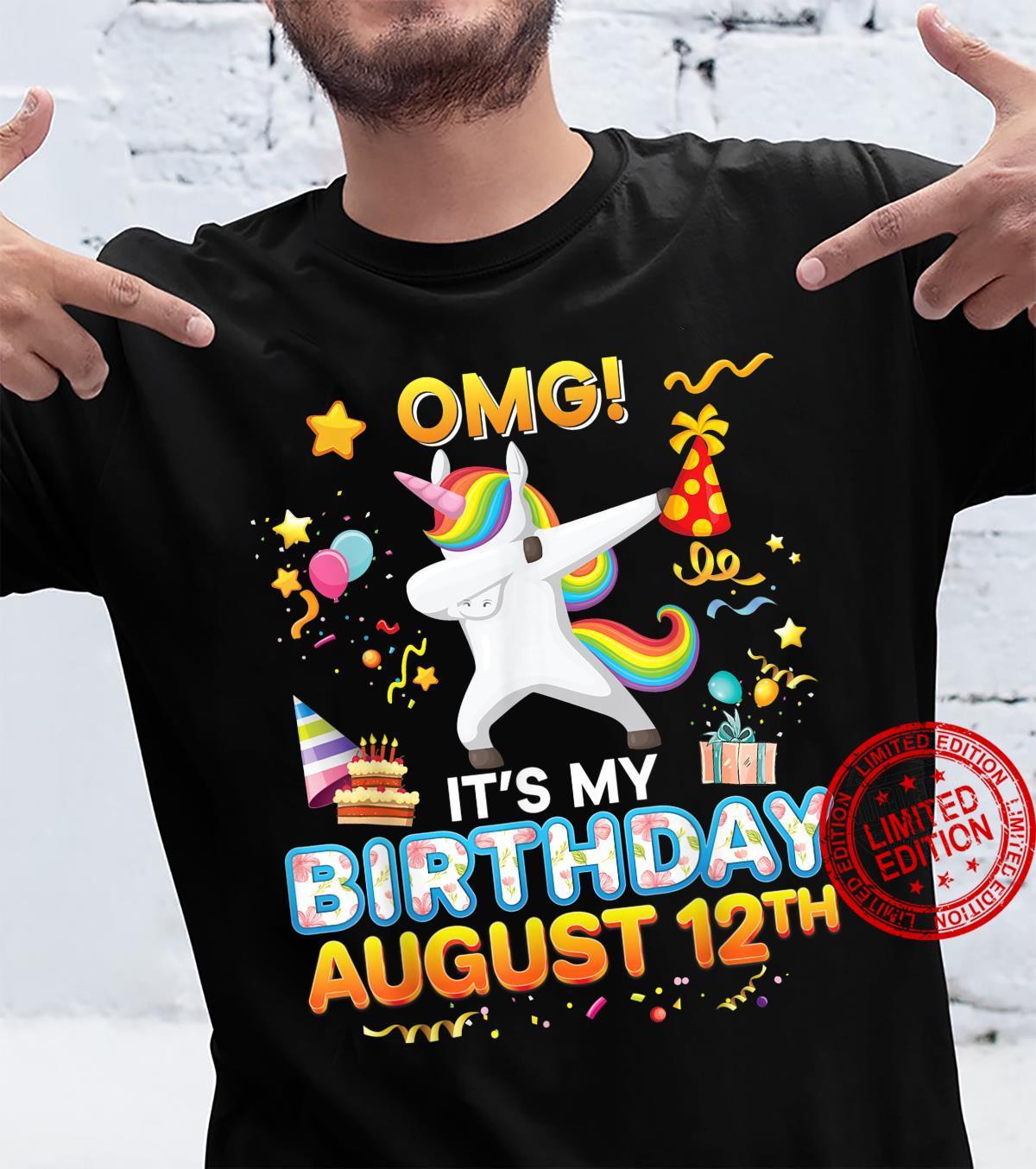OMG It's My Birthday August 12th 12 Unicorn Awesome Happy Shirt