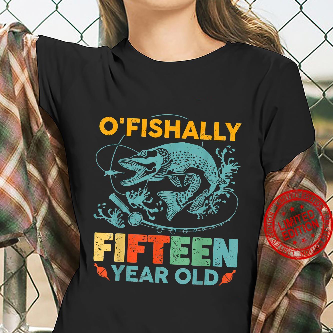 O'fishally 15 YO Pun Officially 15th Bday Fishing Shirt ladies tee