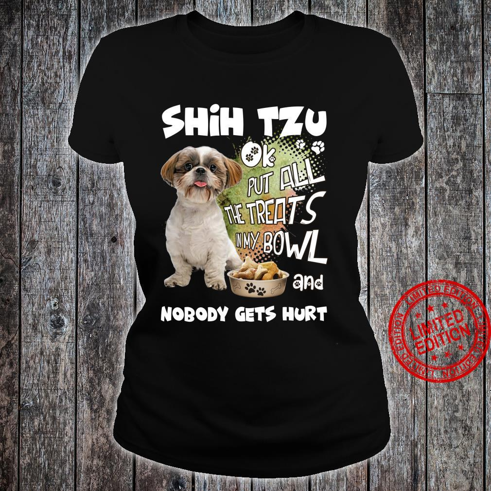 Shih Tzu Ok Put All The Treats In My Bowl And Nobody Gets Hurt Shirt ladies tee