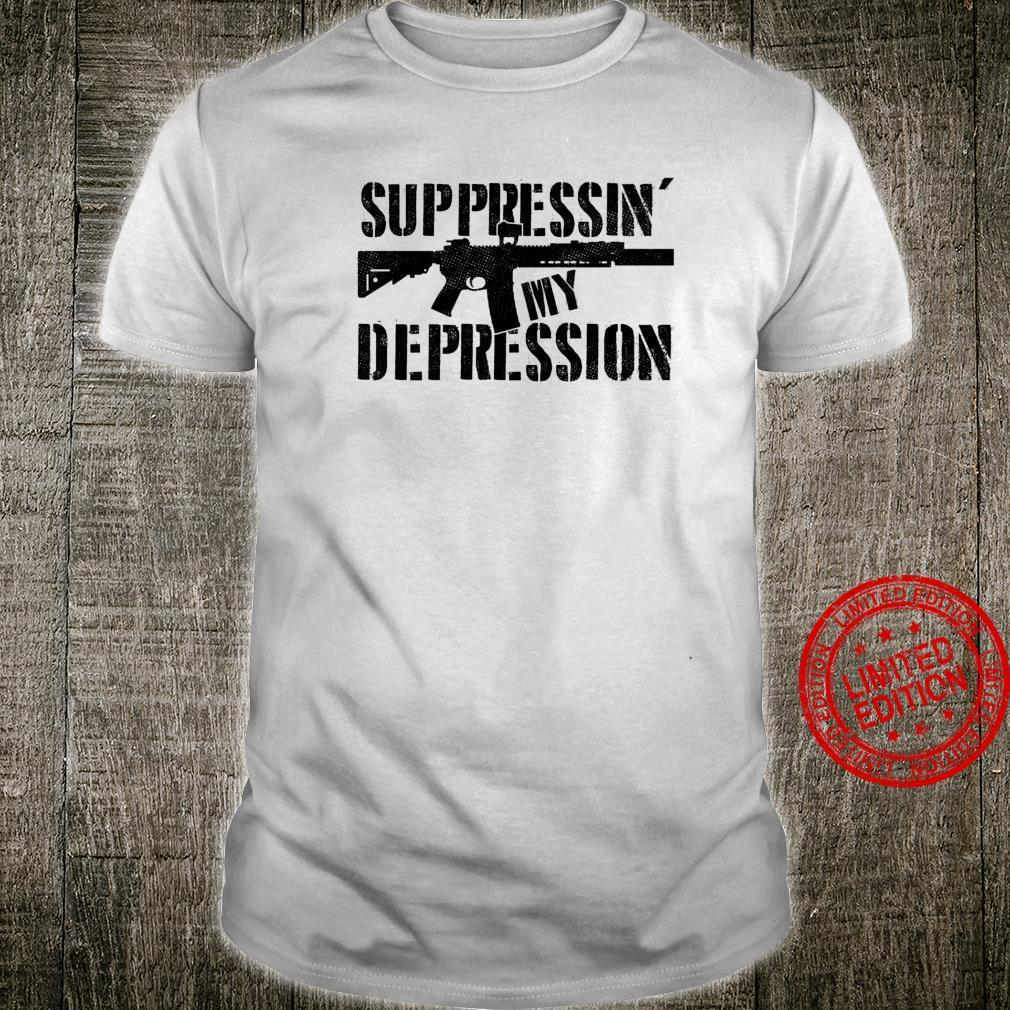 Suppressin' My Depression AR15 M4 Silencer Shirt