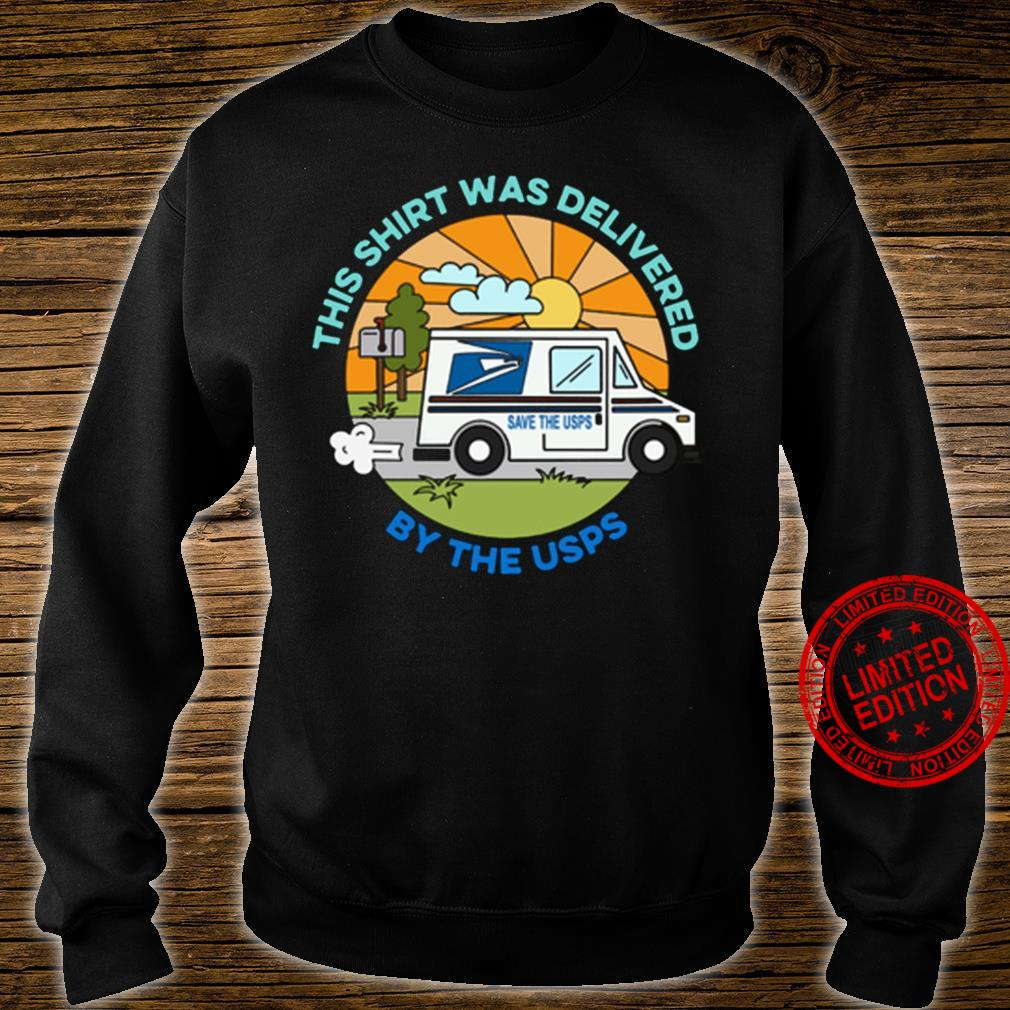 This Shirt Was Delivered By The Usps Save The Usps Shirt sweater