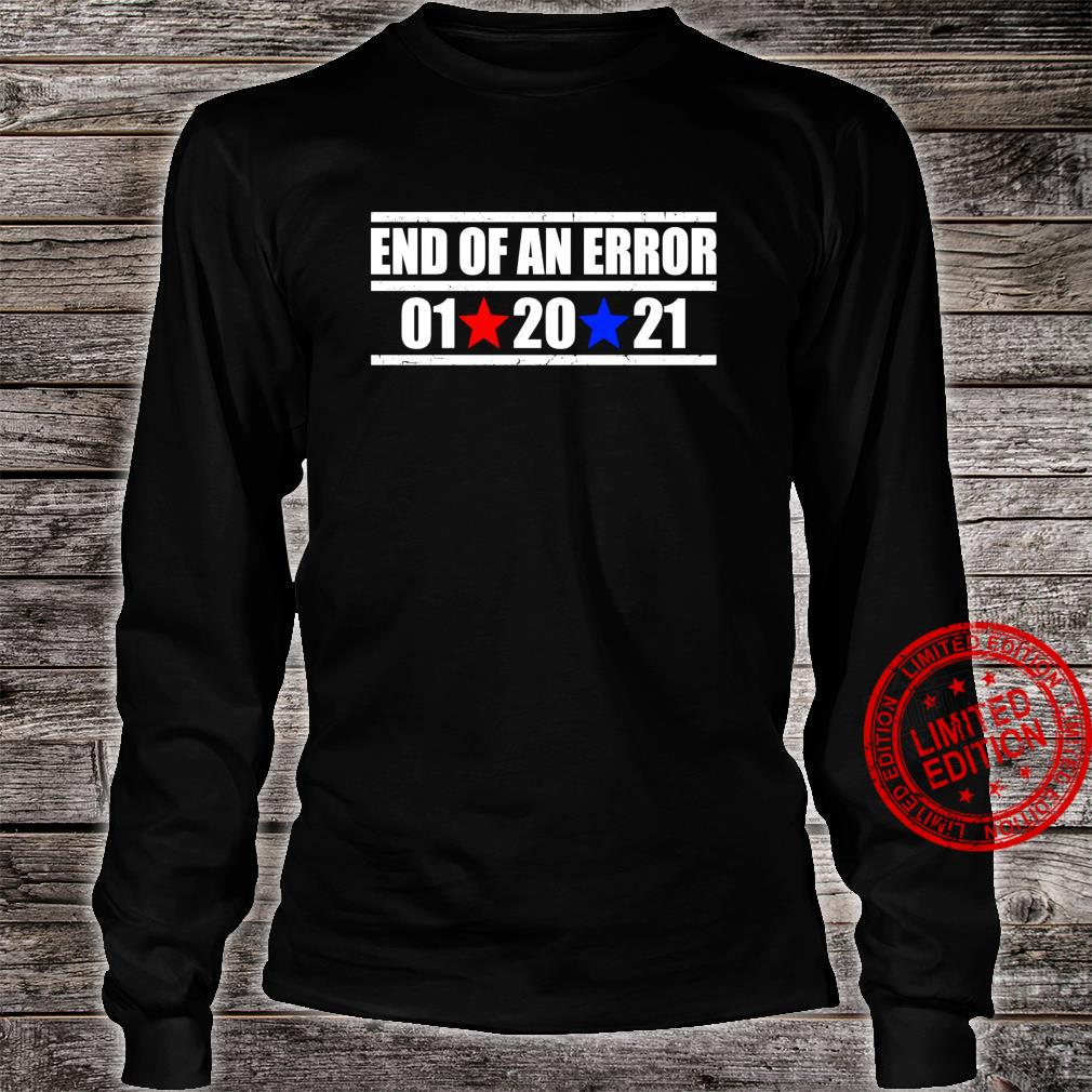 End Of An Error Inauguration Day January 20 2021 Shirt long sleeved