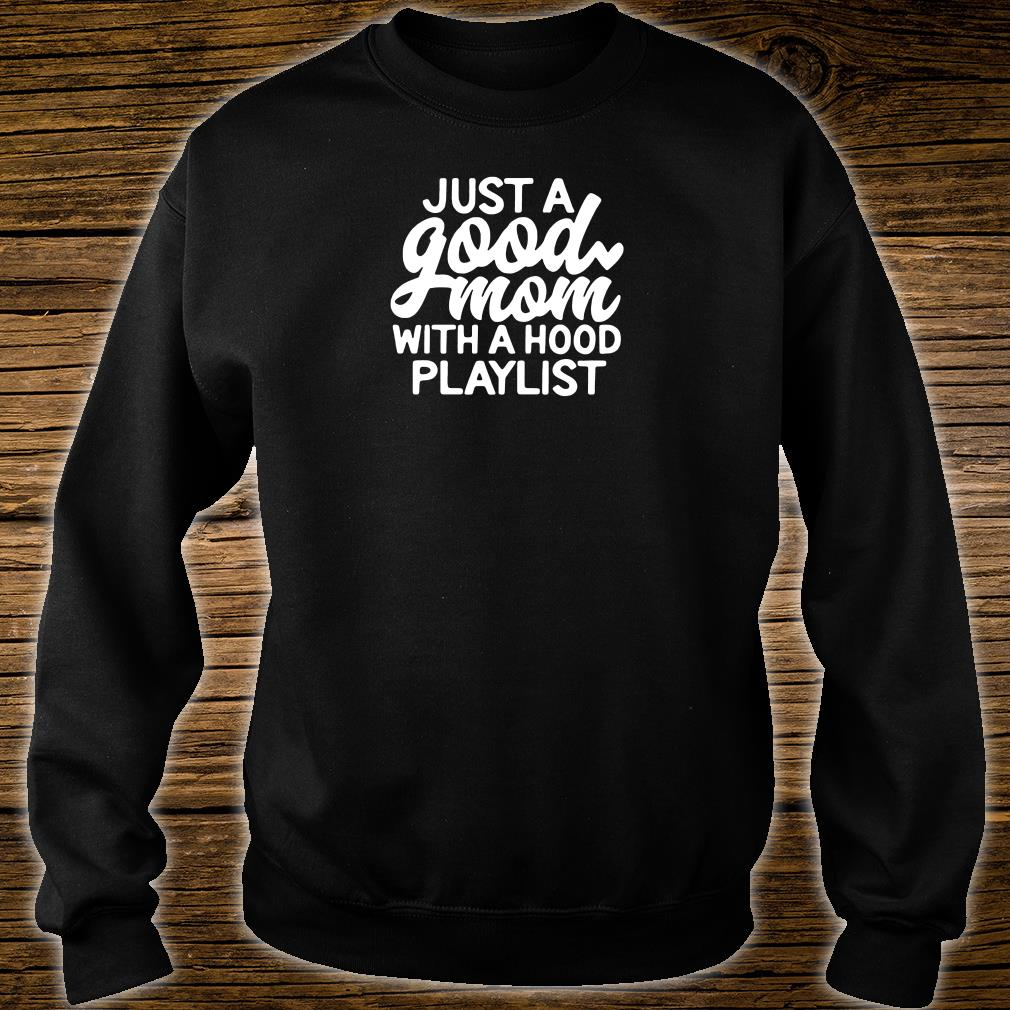 Just a good mom with a hood playlist shirt sweater
