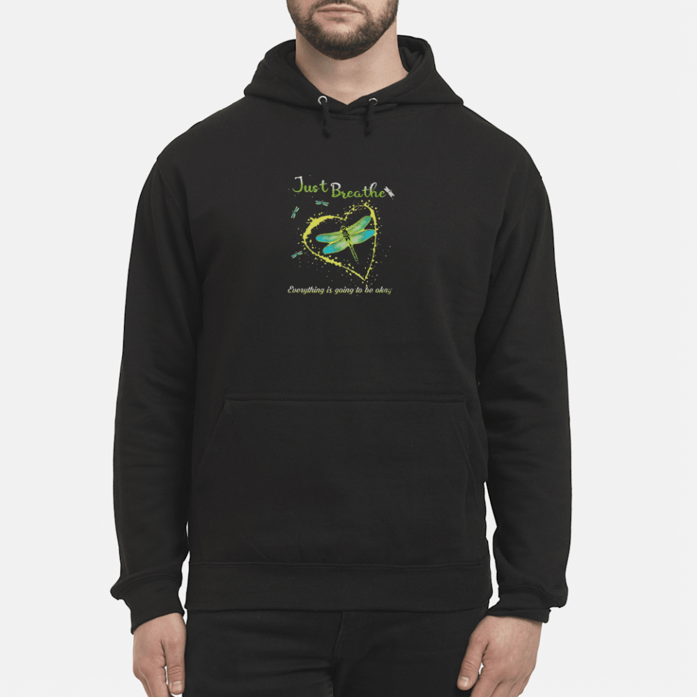 Just breathe everything is going to be okay shirt hoodie