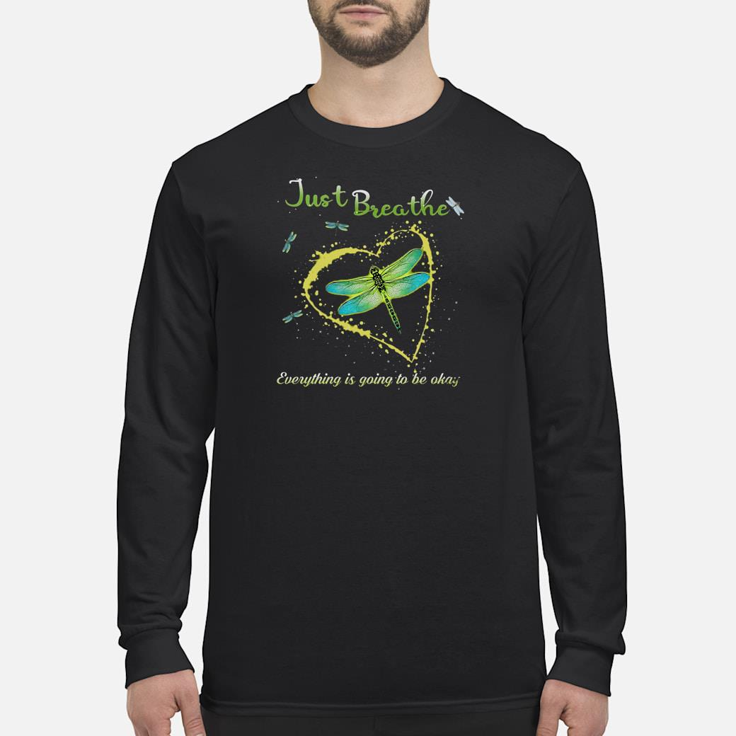 Just breathe everything is going to be okay shirt long sleeved