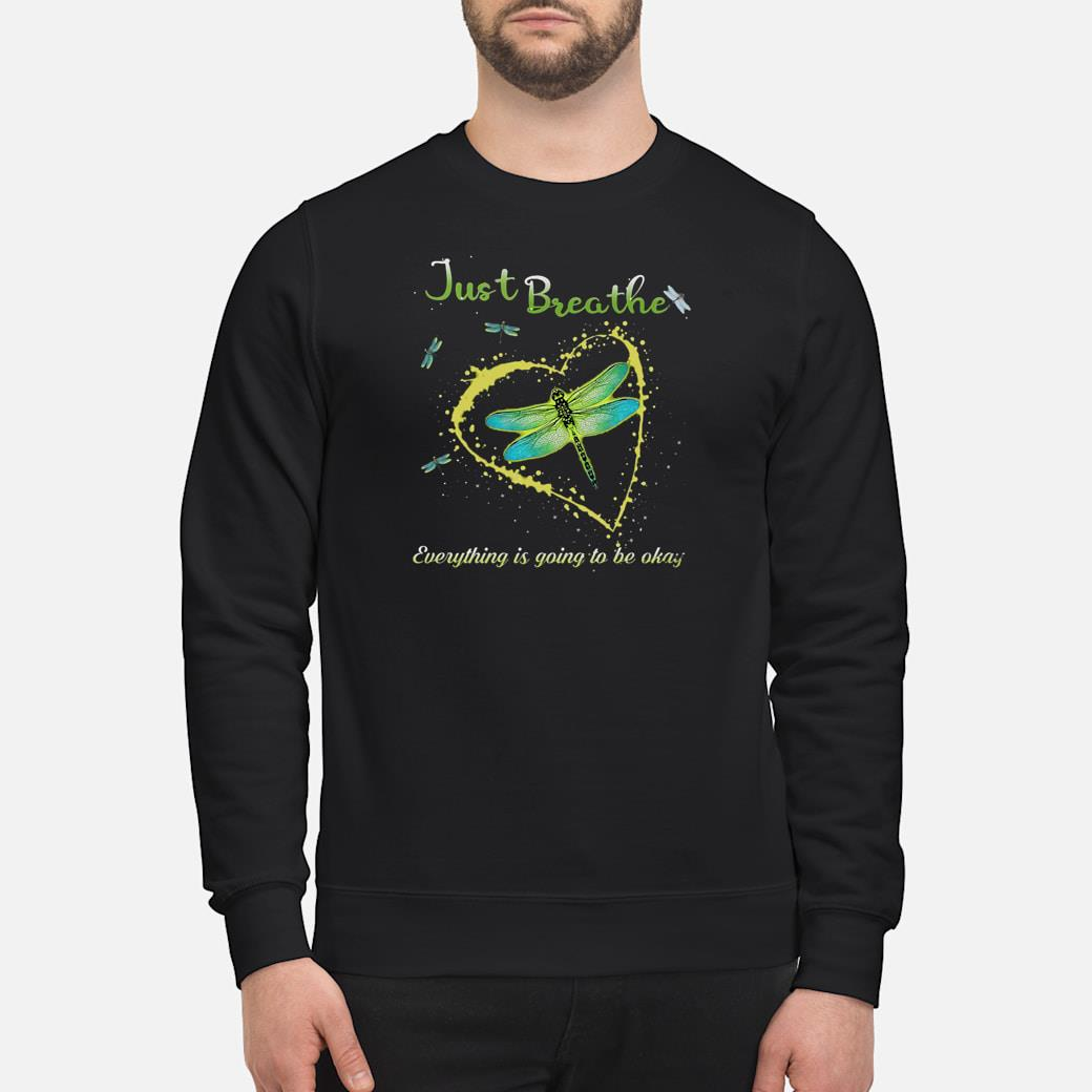 Just breathe everything is going to be okay shirt sweater