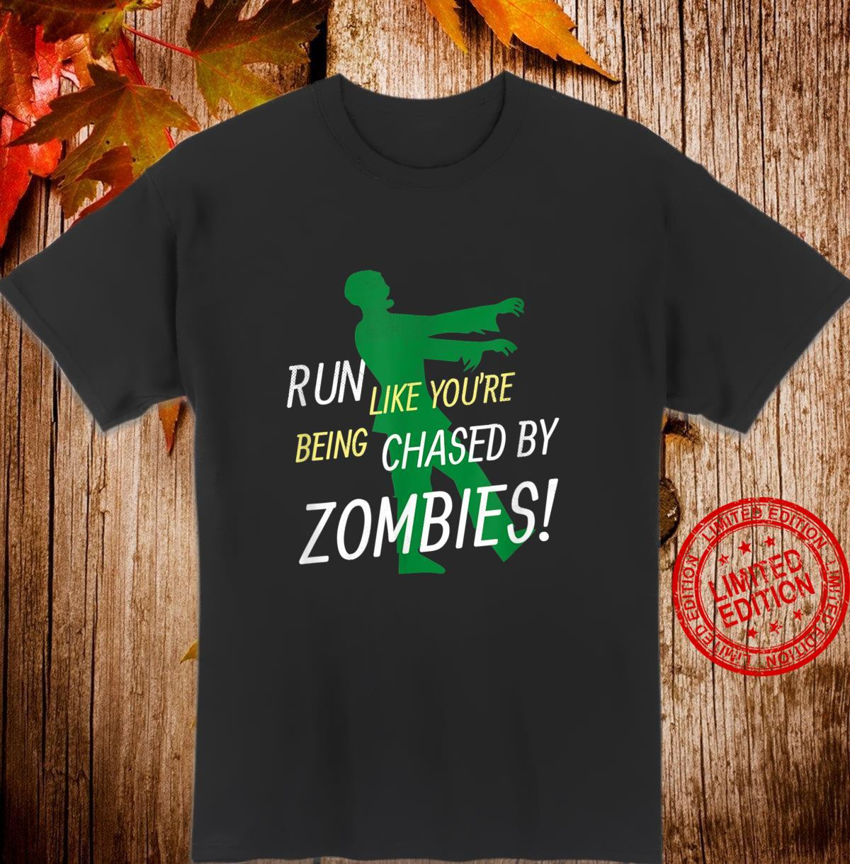 Run Like You're Being Chased By Zombies Halloween Shirt