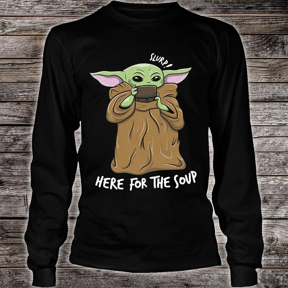 Slurs here for the soup shirt Long sleeved