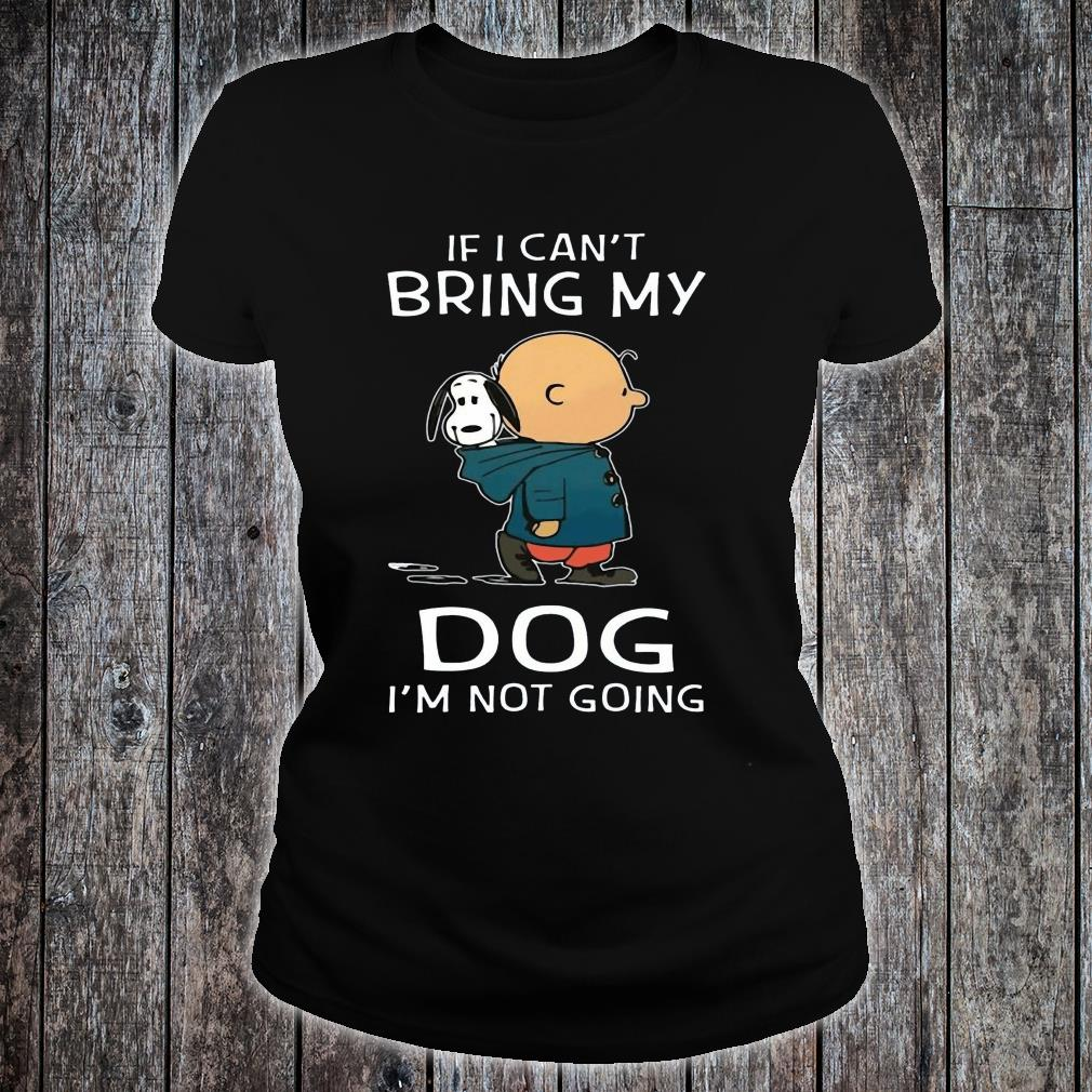 Snoopy and Charlie Brown If I Can't Bring My Dog I'm Not Going shirt ladies tee