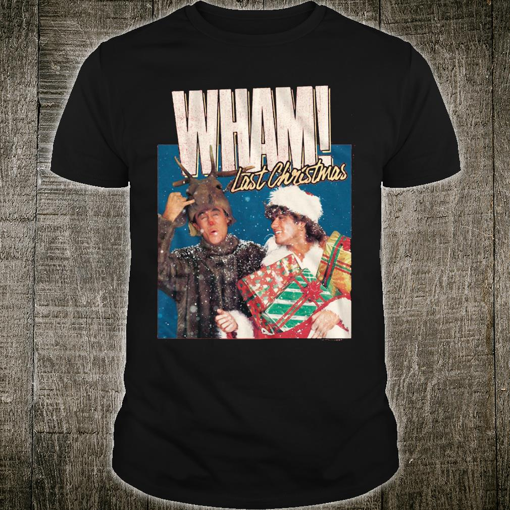 Wham last christmas shirt