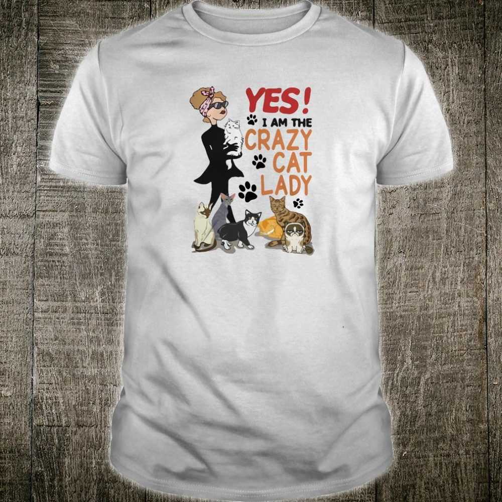 Yes i am the crazy cat lady shirt