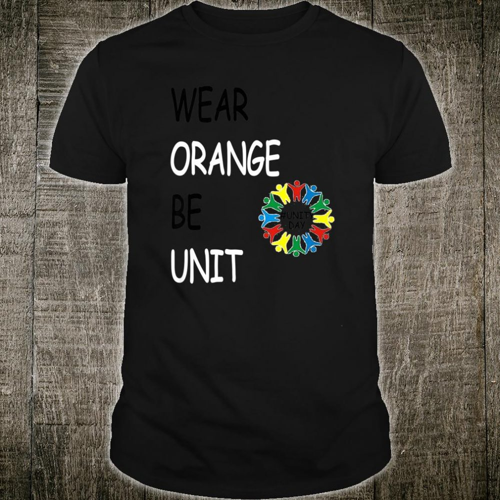 wear orange be unit & kind Shirt
